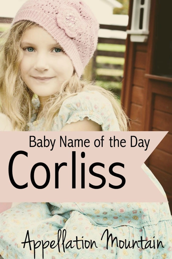 Corliss: Baby Name of the Day