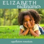 Elizabeth Nicknames: Betty, Liza, Elle