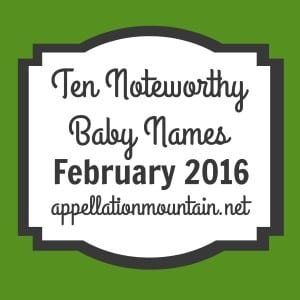 Noteworthy Baby Names February 2016