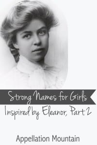 Strong Names for Girls, Inspired by Eleanor, part 2