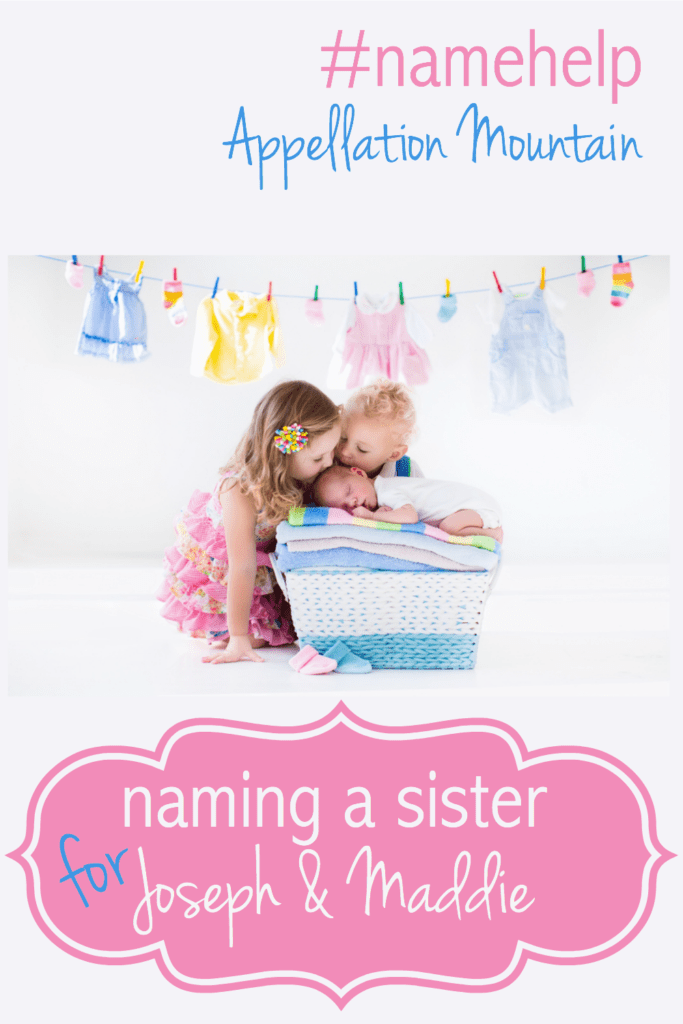 Name Help: A Sister for Joseph and Maddie