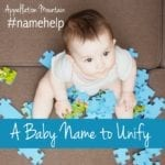 Name Help: A Baby Name to Unify