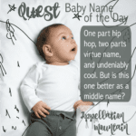 Quest: Baby Name of the Day
