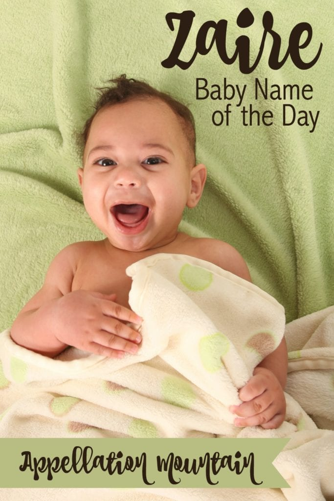 Zaire: Baby Name of the Day