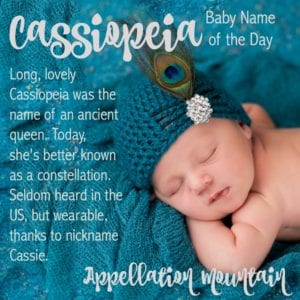 Cassiopeia: Baby Name of the Day