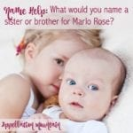 Name Help: Marlo Rose and …