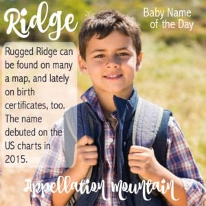 Ridge: Baby Name of the Day