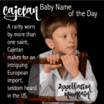 Cajetan: Baby Name of the Day