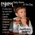 Cajetan: Baby Name of the Day