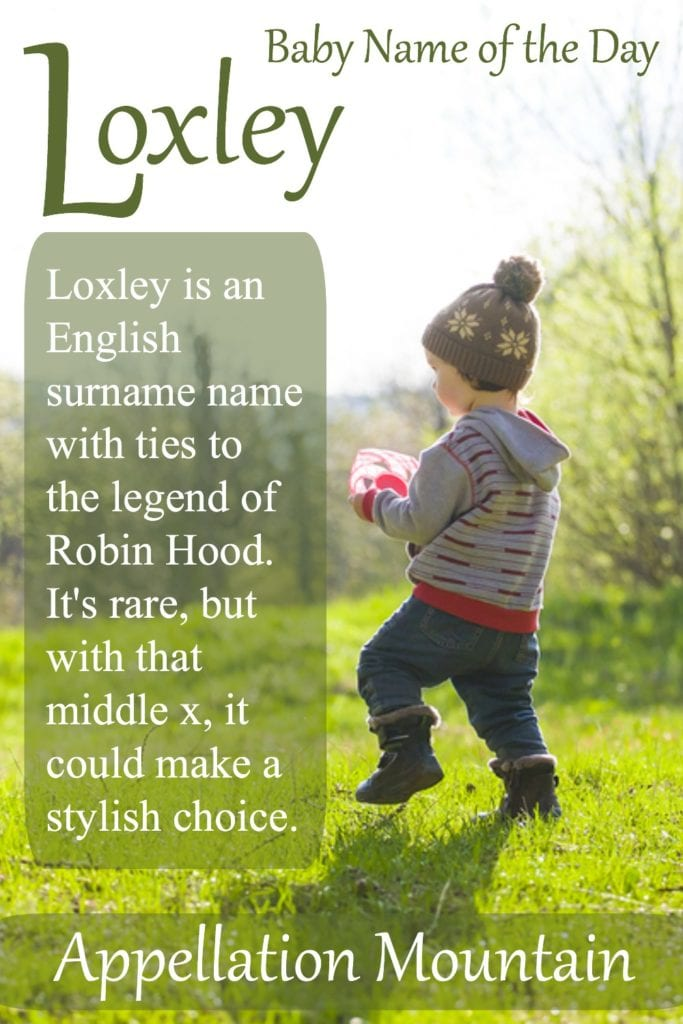 Loxley: Baby Name of the Day