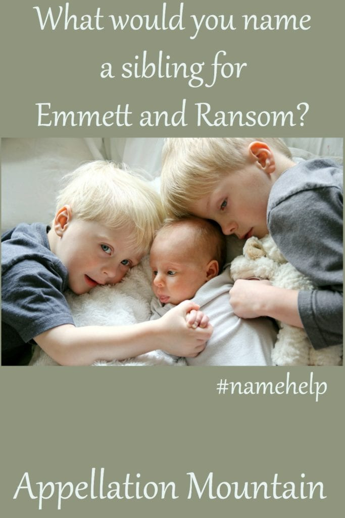 Name Help: A Sibling for Emmett and Ransom