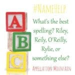 Name Help: Riley, Reilly, Riely, or …