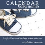 Calendar Baby Names: Autumn, August, Season, Sunday, Dawn