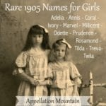 Rare 1905 Girl Names: Millicent and Marvel