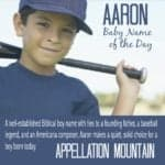 Aaron: Baby Name of the Day