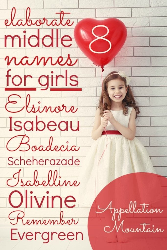 8 elaborate middle names for girls appellation mountain for Single syllable middle names
