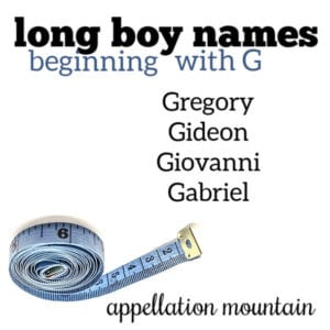 Long Boy Names: G