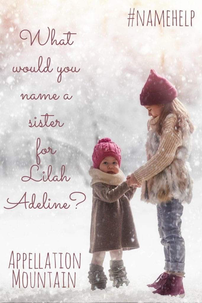 Name Help: A Sister for Lilah Adeline
