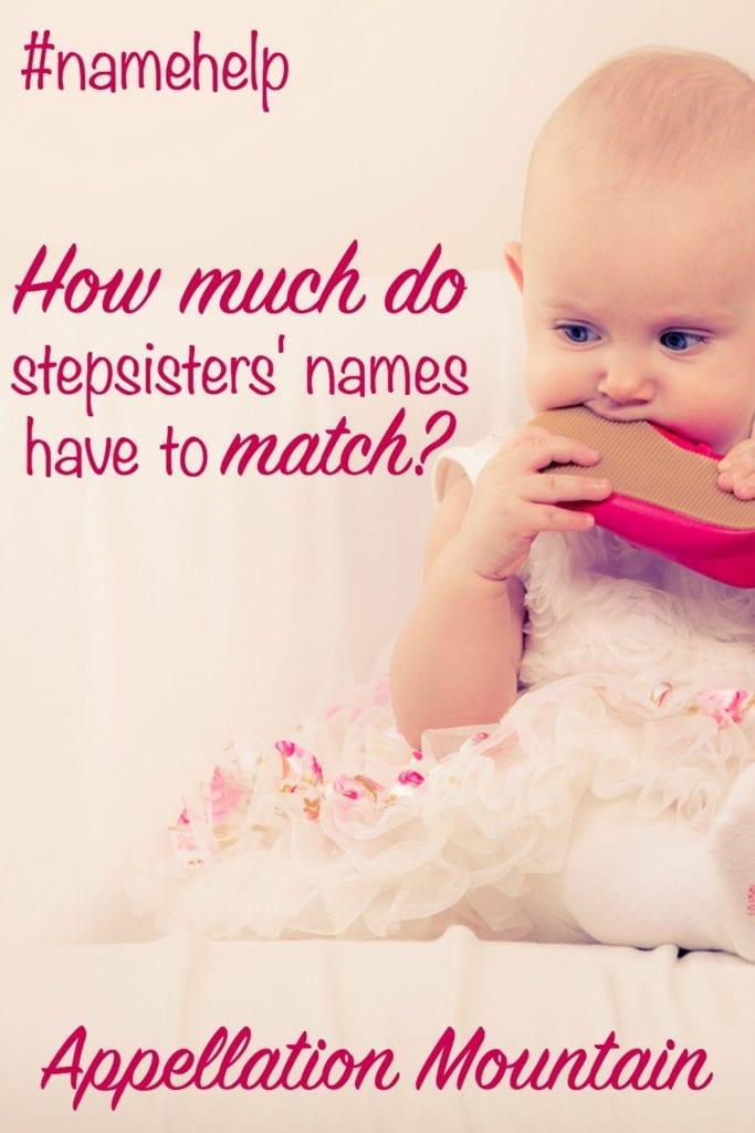 Name Help: Stepsister Names
