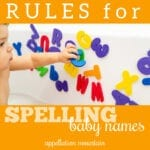 Spelling Baby Names: 9 Simple Rules