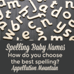 Spelling Counts: 9 Rules for Spelling Baby Names