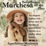 Marchesa: Baby Name of the Day