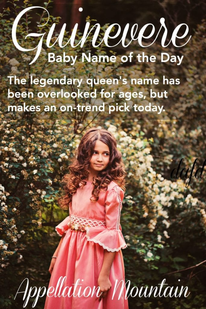 Guinevere: Baby Name of the Day