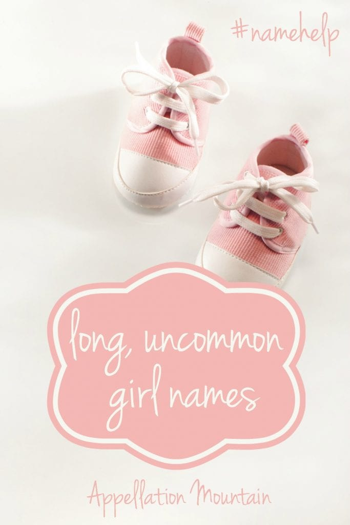 Name Help: long uncommon girl names