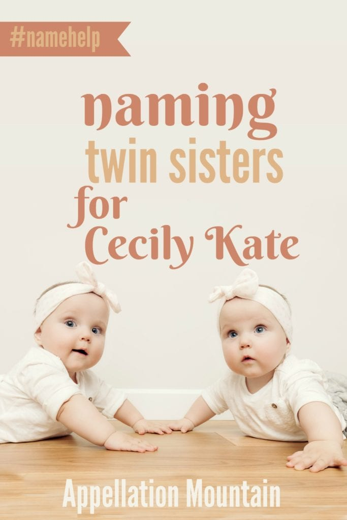 Name Help: Twin sisters for Cecily Kate