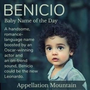 Benicio: Baby Name of the Day