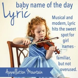 Lyric: Baby Name of the Day