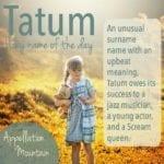 Tatum: Baby Name of the Day