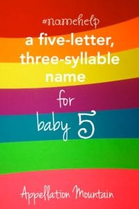 Name Help: 5 letters, 3 syllables