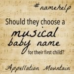 Name Help: Musical Baby Names or Not?