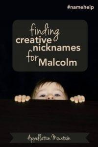 Name Help: Creative Malcolm nicknames