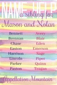 Name Help: A sibling for Mason and Nolan