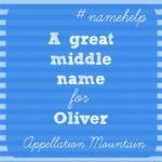 Name Help: Oliver Needs a Middle Name