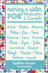Name Help: A Sister for Malcom & Gareth