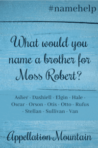 Name Help: A Brother for Moss Robert