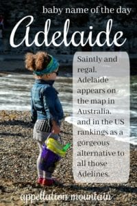 Adelaide: Baby Name of the Day