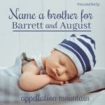"Name Help: Barrett ""Bear"" and August ""Augie"" and …"