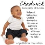 Chadwick: Baby Name of the Day