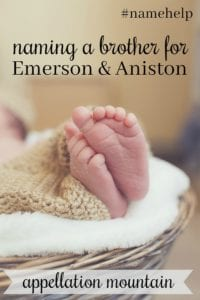 Name Help: A Brother for Emerson & Aniston