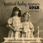 Hottest Baby Names 1918 Edition