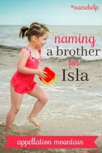 Name Help: A Brother for Isla