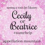 Name Help: Should Eleanor's sister be Cecily or Beatrice?