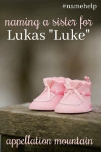 Name Help: A Sister for Lukas