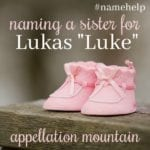 Name Help: A Sister for Luke