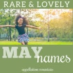 Rare May Names: Lulamae, Maybelle, Maylee