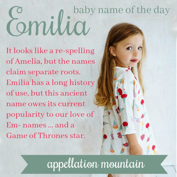 Emilia: Baby Name of the Day - Appellation Mountain